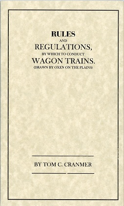 Rules and Regulations, by which to conduct Wagon Trains