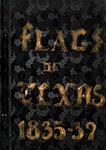 Flags of Texas 1835 to 1839 Scrapbook