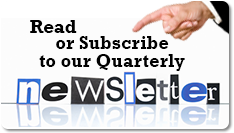 Read or subscribe to our quarterly Newsletter