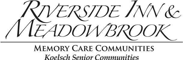 Riverside Inn and Meadowbrook Memory Care Communities. Koelsch Senior Communities.