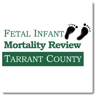 Fetal Infant Mortality Review of Tarrant County