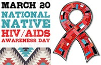 March 20 National Native HIV AIDS Awareness Day