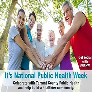 It's National Public Health Week, Celebrate with Tarrant County Public Health and help build a healthier community. Get social with #NPHW