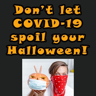 Don't let COVID-19 spoil your Halloween! Woman wearing bandana over mouth and nose, holding jack o lantern wearing protective mask